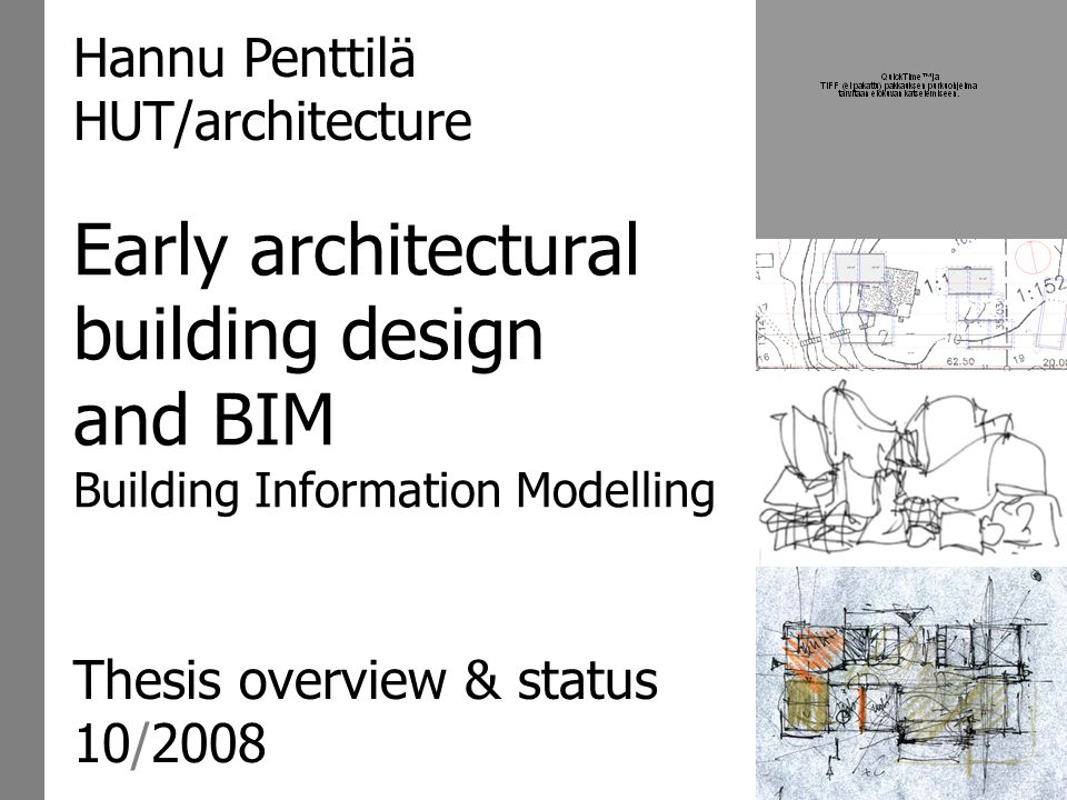Early architectural design and BIMHannu Penttilä Early architectural building design and BIM Building Information Modelling Thesis overview & status 1