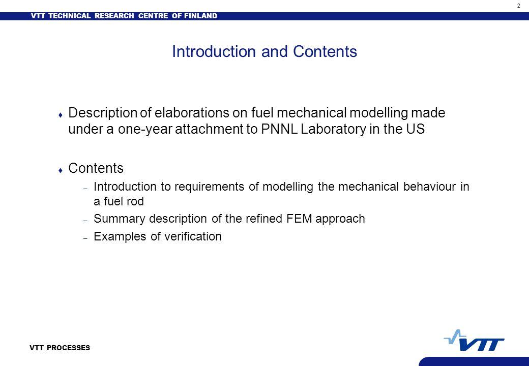 VTT TECHNICAL RESEARCH CENTRE OF FINLAND 13 VTT PROCESSES Reactivity Transient (RIA)(2)