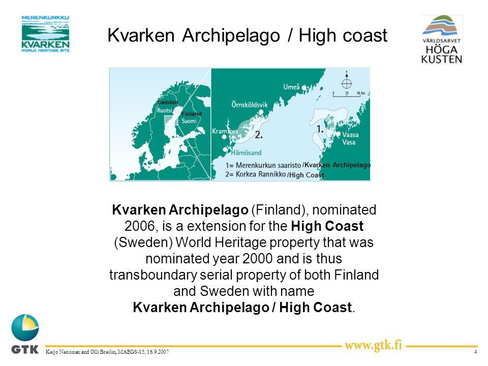 4Keijo Nenonen and Olli Breilin, MAEGS-15, 16.9.2007 Kvarken Archipelago / High coast Sweden Finland /High Coast /Kvarken Archipelago Kvarken Archipel