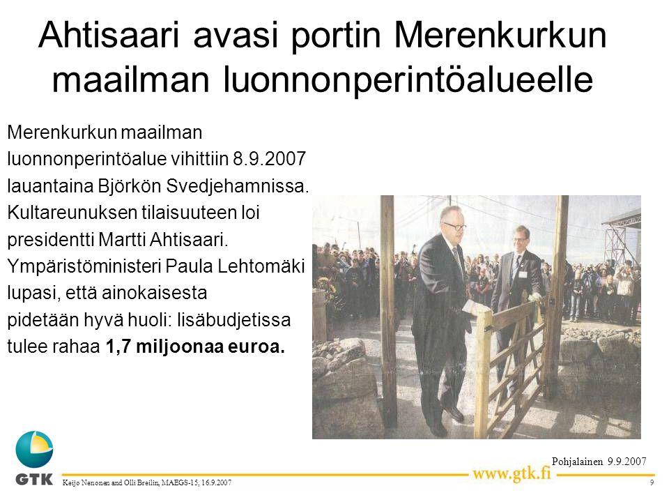 9Keijo Nenonen and Olli Breilin, MAEGS-15, 16.9.2007 Ahtisaari avasi portin Merenkurkun maailman luonnonperintöalueelle Merenkurkun maailman luonnonperintöalue vihittiin 8.9.2007 lauantaina Björkön Svedjehamnissa.