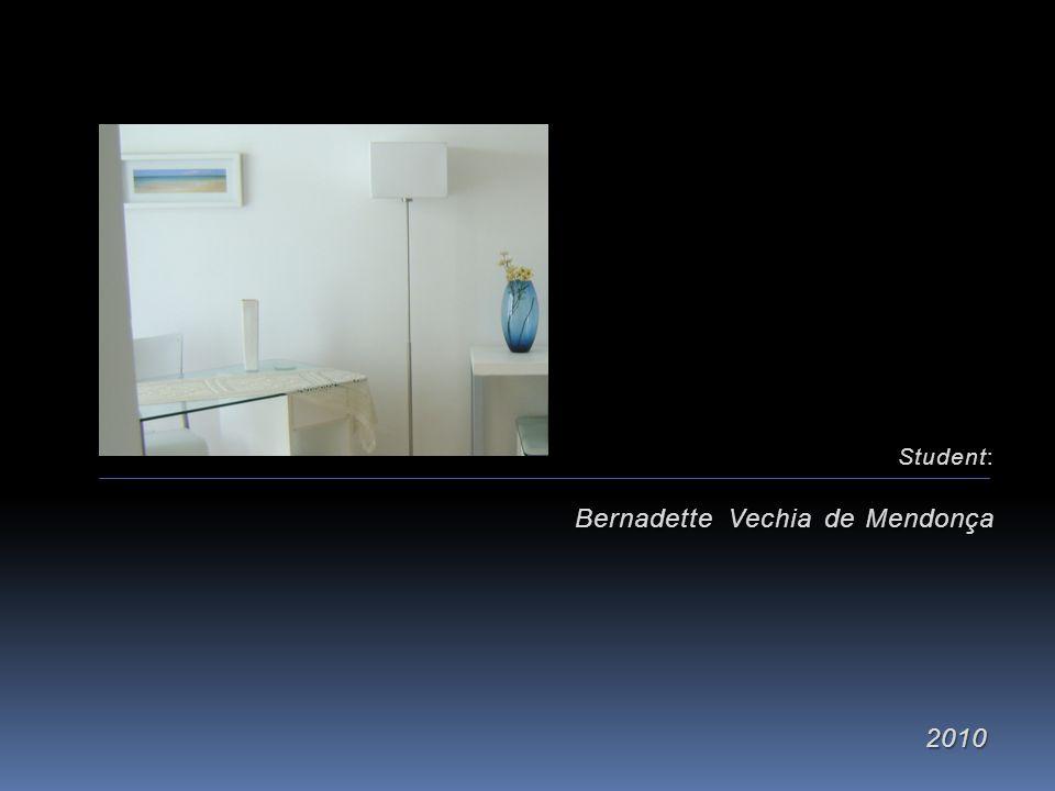 Student: Bernadette Vechia de Mendonça 2010