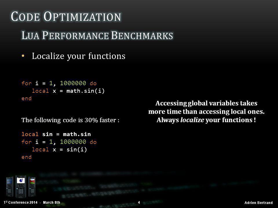 T 3 Conference 2014 - March 8th Adrien Bertrand 25 function AddToGC(key, func) local gcMetatable = platform.withGC(getmetatable) gcMetatable[key] = func end function fillCircle(gc, x, y, r)...