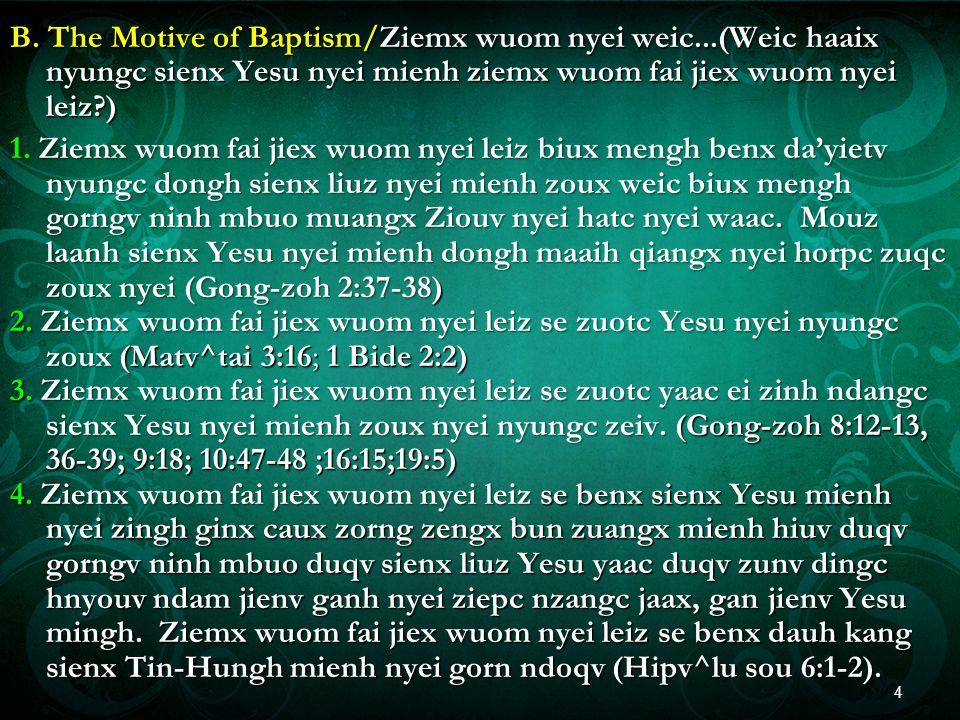 C.The Mode of Baptism/Ziemx wuom nyei faac (nyungc zeiv) 1.