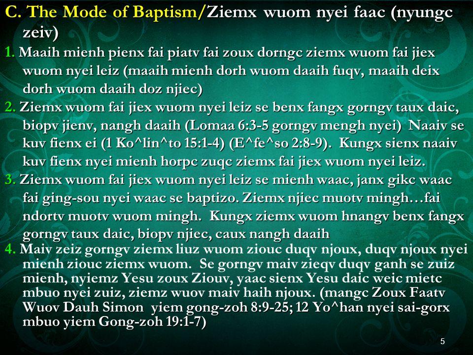 C. The Mode of Baptism/Ziemx wuom nyei faac (nyungc zeiv) 1.