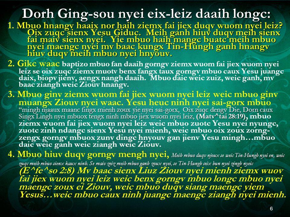 Dorh Ging-sou nyei eix-leiz daaih longc: Mbuo hnangv haaix nor haih ziemx fai jiex duqv wuom nyei leiz.