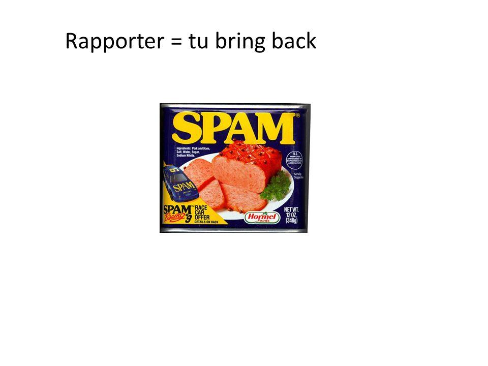 Rapporter = tu bring back