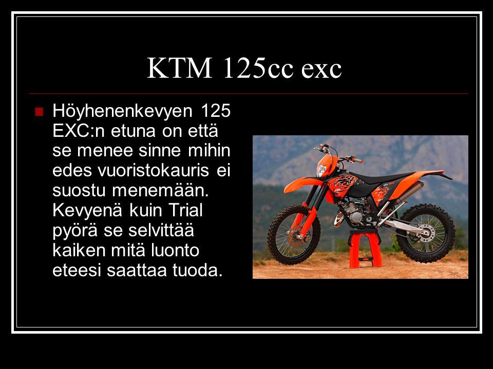 KTM 125cc exc Höyhenenkevyen 125 EXC:n etuna on että se menee sinne mihin edes vuoristokauris ei suostu menemään.