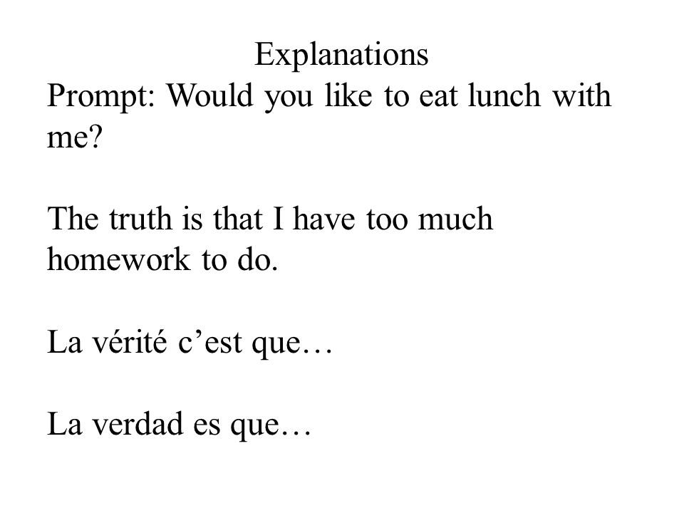 Explanations Prompt: Would you like to eat lunch with me.