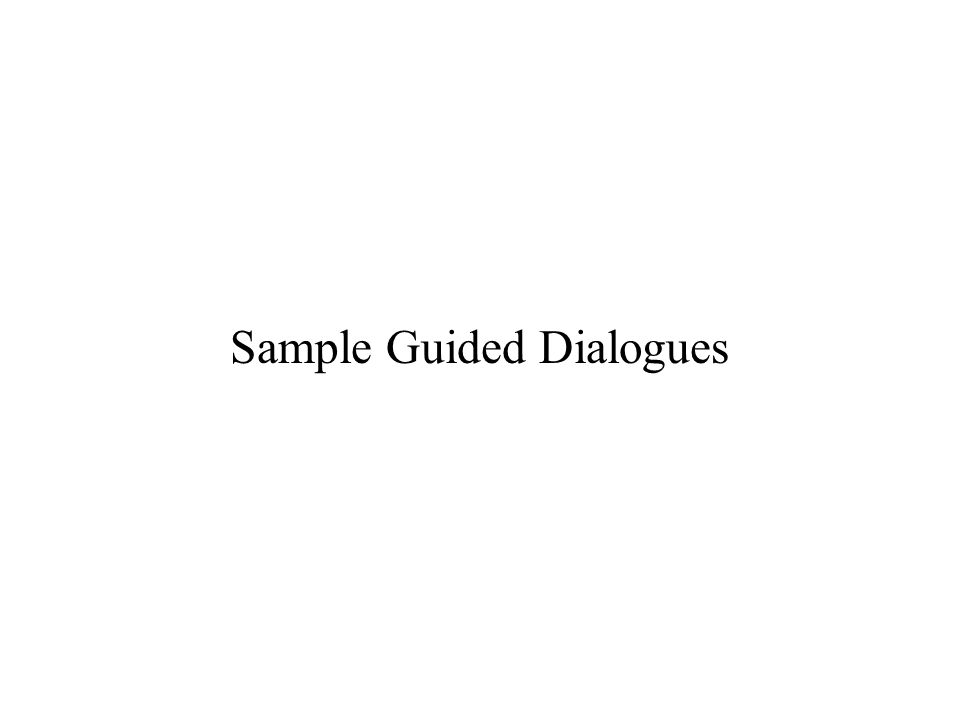 Sample Guided Dialogues