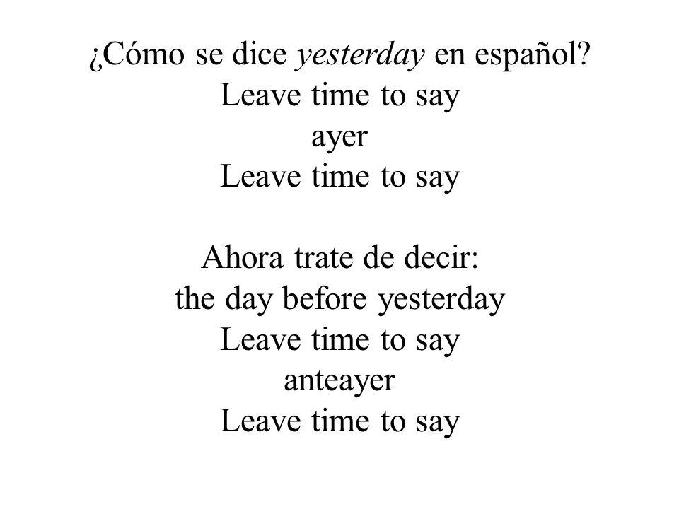 ¿Cómo se dice yesterday en español.