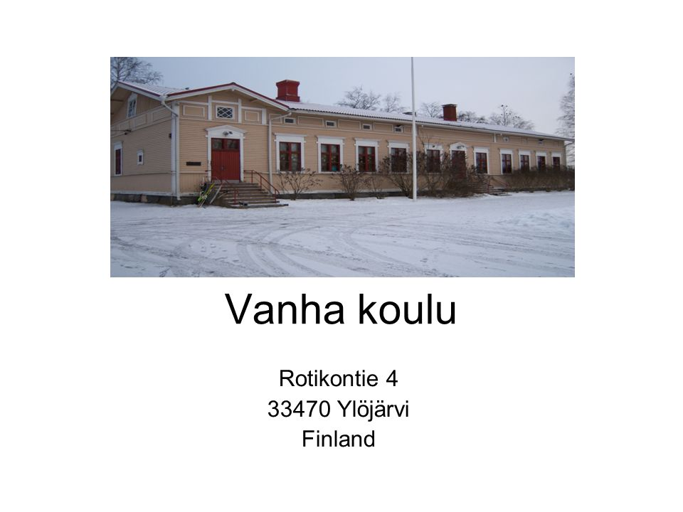 Vanha koulu Rotikontie 4 33470 Ylöjärvi Finland