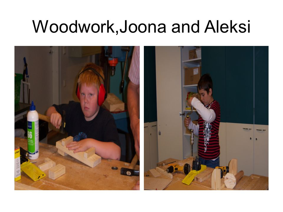 Woodwork,Joona and Aleksi