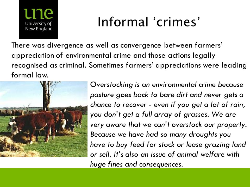 Informal 'crimes' Overstocking is an environmental crime because pasture goes back to bare dirt and never gets a chance to recover - even if you get a