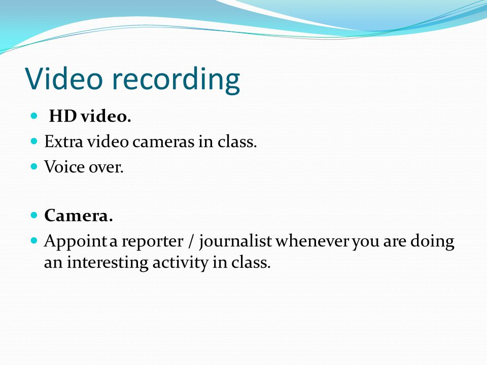 Video recording HD video. Extra video cameras in class.