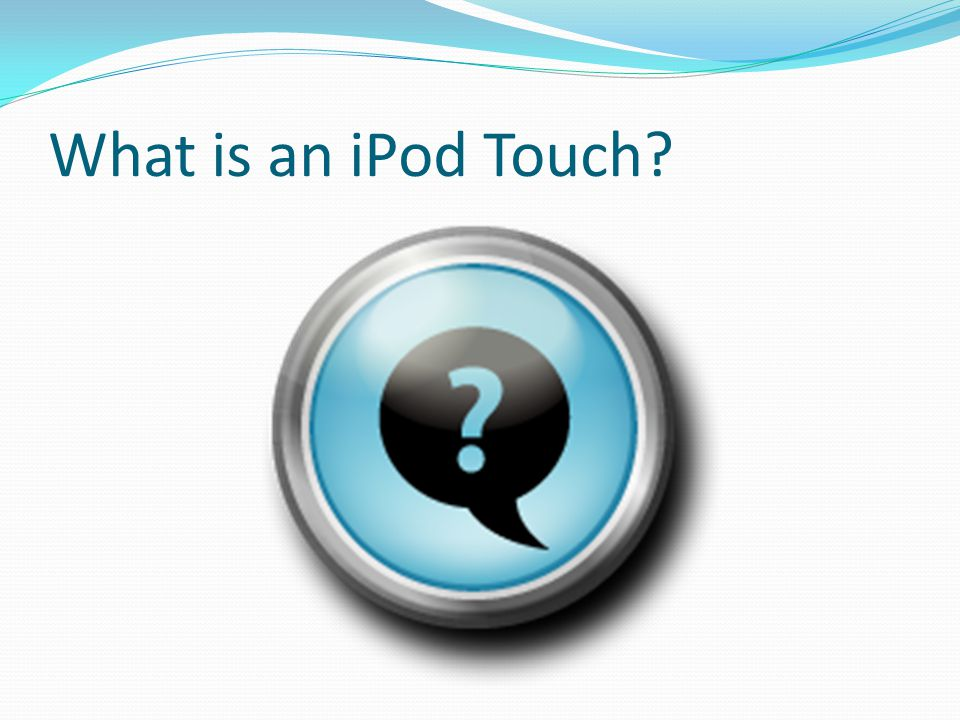 What is an iPod Touch?