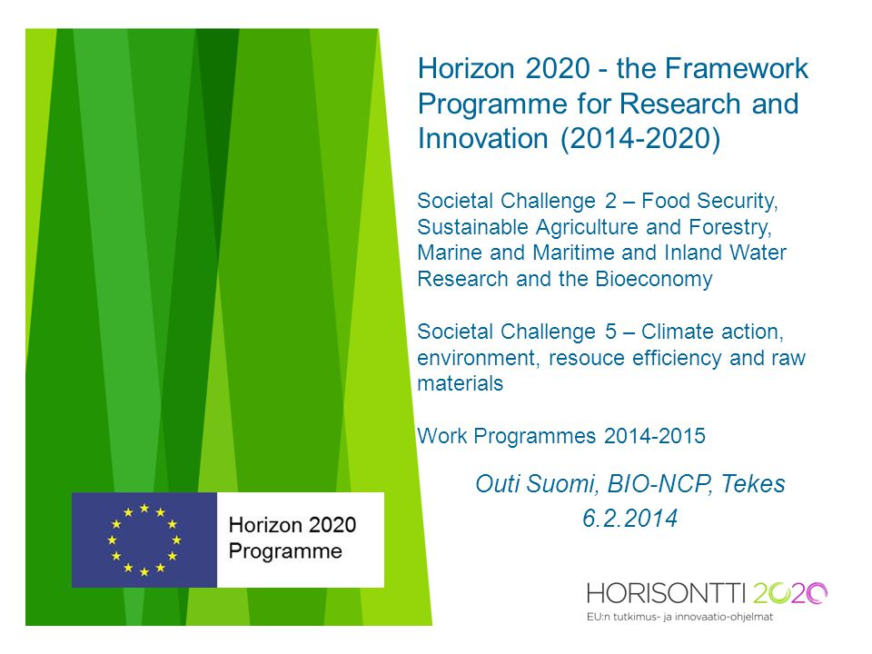 Horizon 2020 - the Framework Programme for Research and Innovation (2014-2020) Societal Challenge 2 – Food Security, Sustainable Agriculture and Fores