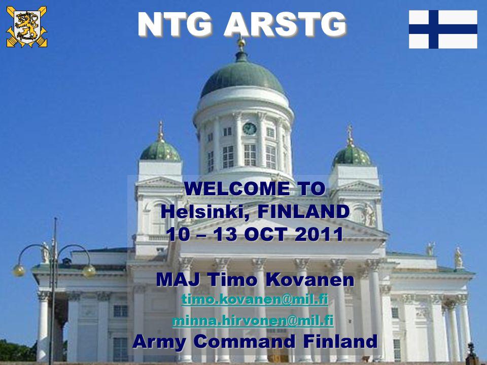 PUOLUSTUSVOIMAT FÖRSVARSMAKTEN FINNISH DEFENCE FORCES WELCOME TO Helsinki, FINLAND 10 – 13 OCT 2011 MAJ Timo Kovanen timo.kovanen@mil.fi minna.hirvone