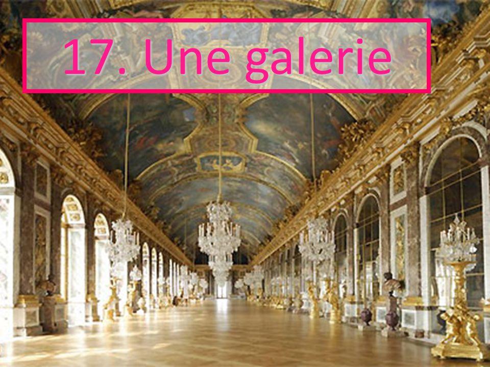 17. Une galerie