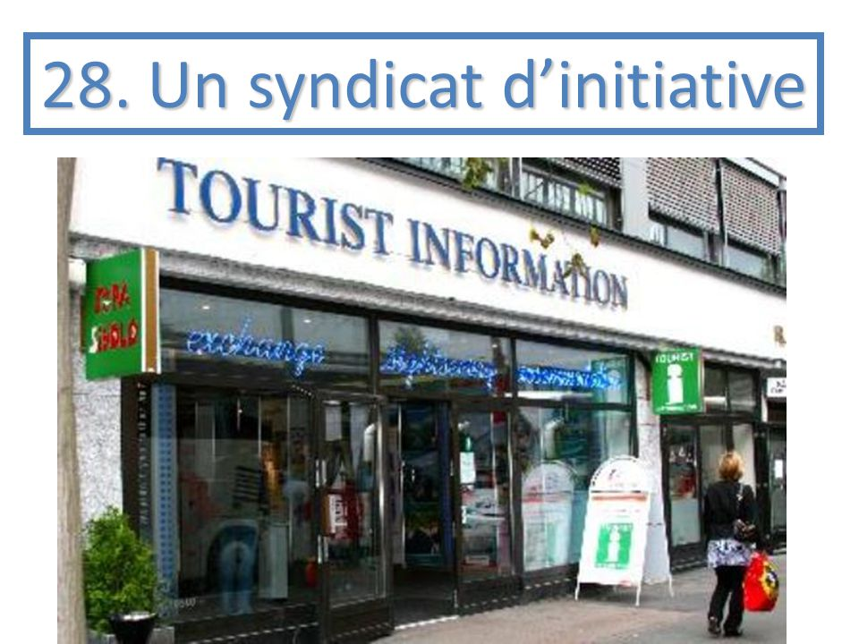 28. Un syndicat d'initiative