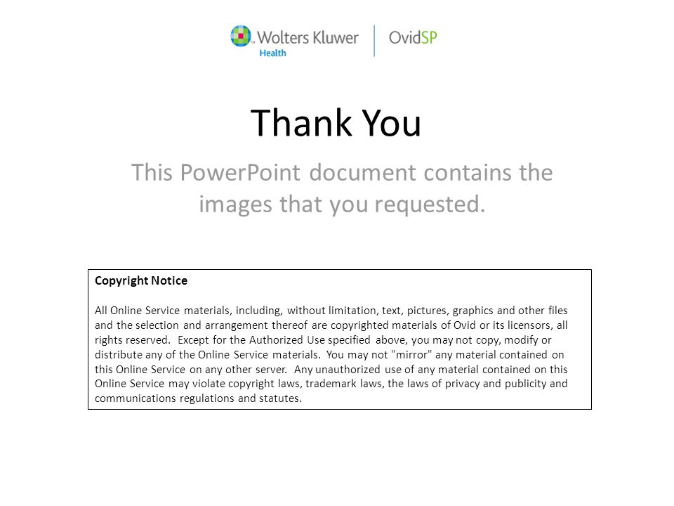 Thank You This PowerPoint document contains the images that you requested. Copyright Notice All Online Service materials, including, without limitatio