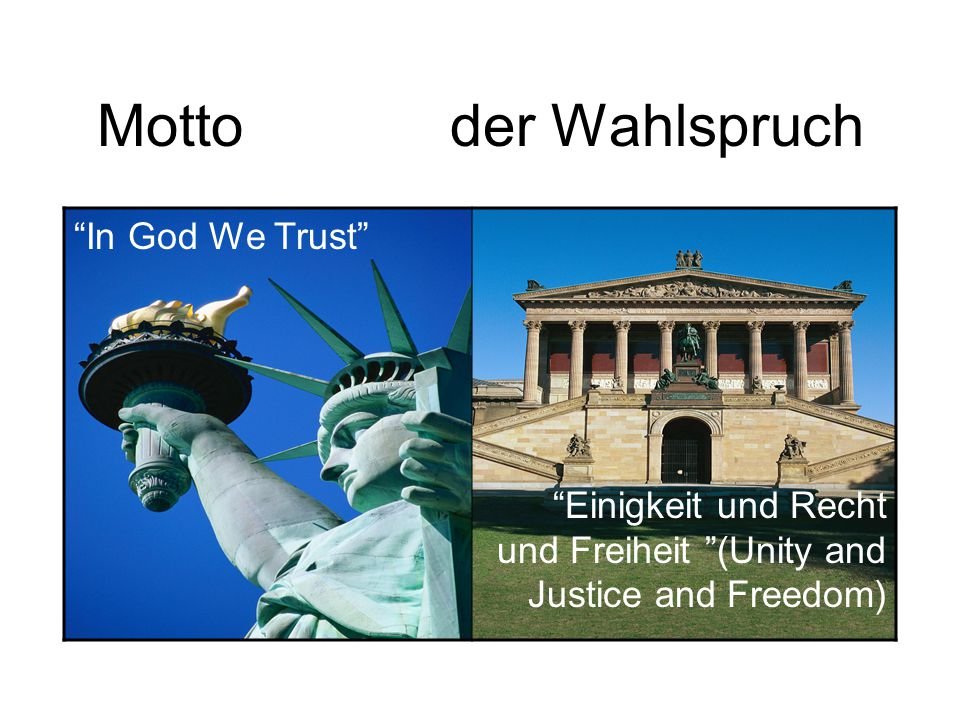 Motto der Wahlspruch In God We Trust Einigkeit und Recht und Freiheit (Unity and Justice and Freedom)