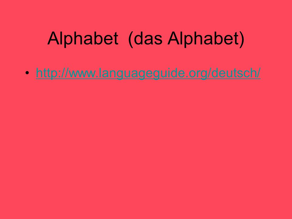 Alphabet (das Alphabet) http://www.languageguide.org/deutsch/