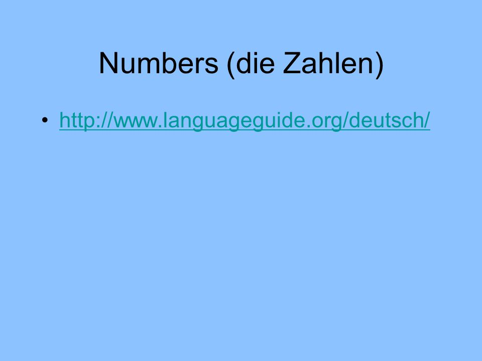 Numbers (die Zahlen) http://www.languageguide.org/deutsch/