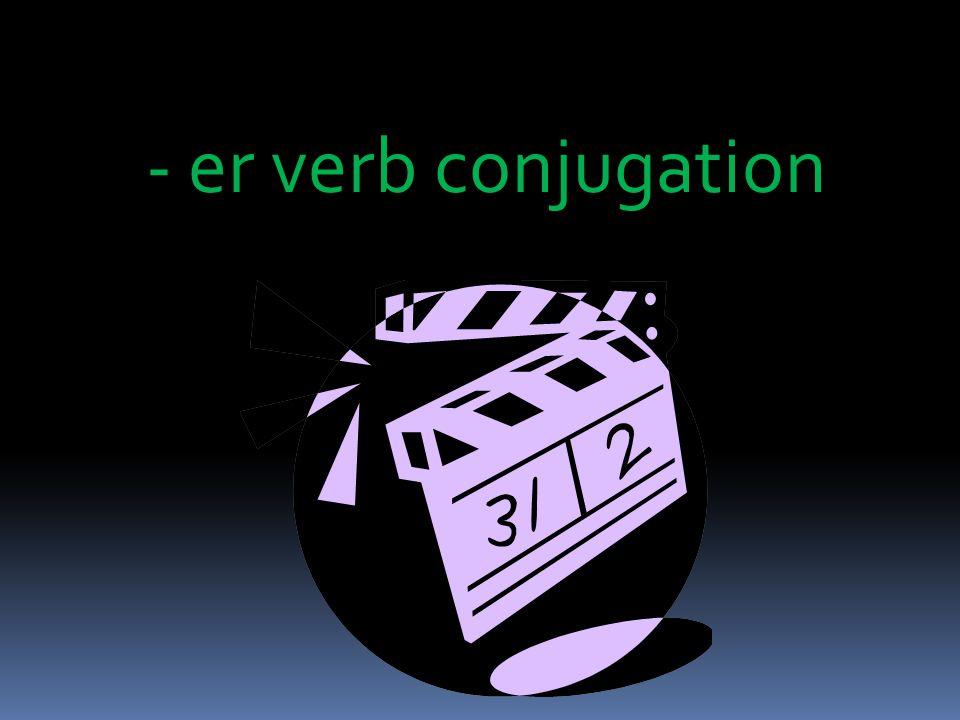 - er verb conjugation