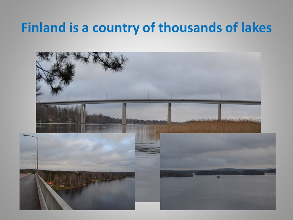 Finland is a country of thousands of lakes