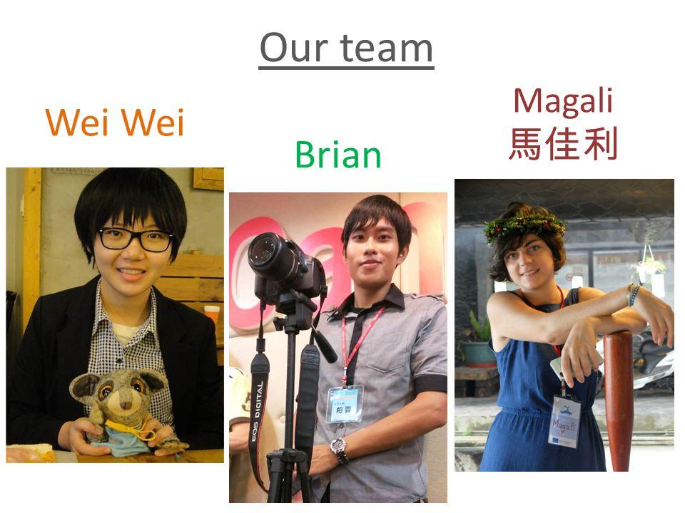 Magali 馬佳利 Wei Brian Our team