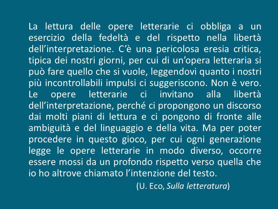 La lettura delle opere letterarie ci obbliga a un esercizio della fedeltà e del rispetto nella libertà dell'interpretazione.