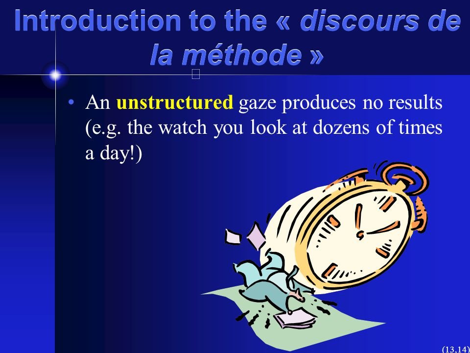 Introduction to the « discours de la méthode » Seeing »« Seeing » is based on the information content of the object Perceiving »« Perceiving » on the
