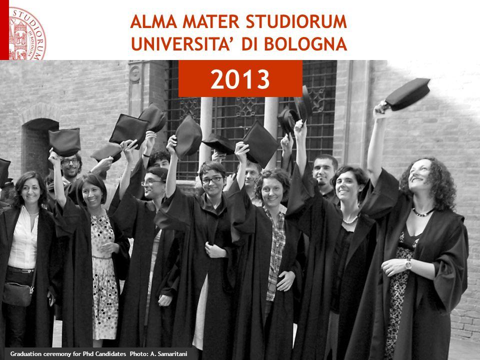 ALMA MATER STUDIORUM UNIVERSITA' DI BOLOGNA 2013 Graduation ceremony for Phd Candidates Photo: A.