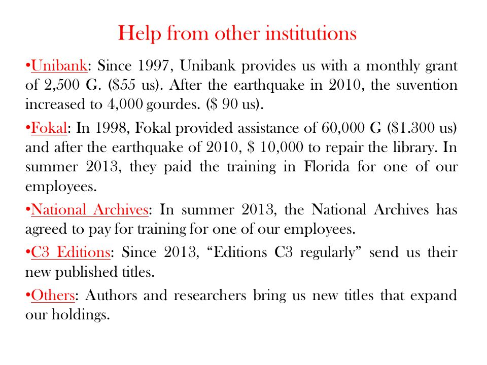 Help from other institutions Unibank: Since 1997, Unibank provides us with a monthly grant of 2,500 G.