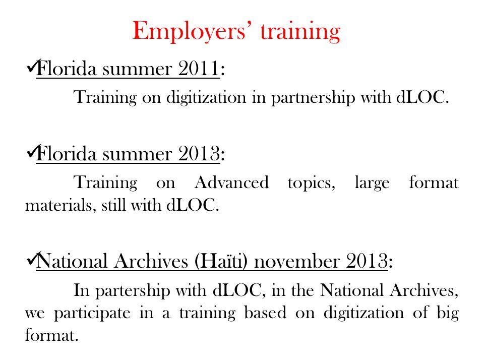 Employers' training Florida summer 2011: Training on digitization in partnership with dLOC.