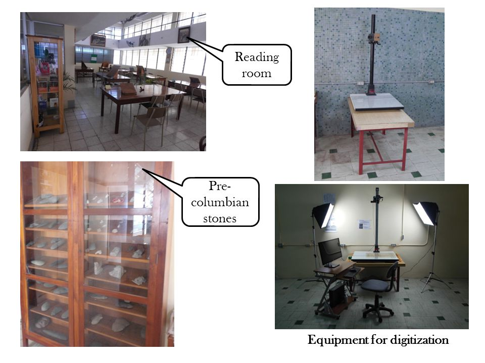 Equipment for digitization Reading room Pre- columbian stones