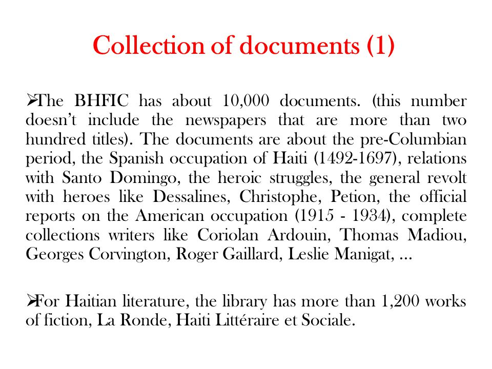 Collection of documents (1)  The BHFIC has about 10,000 documents.