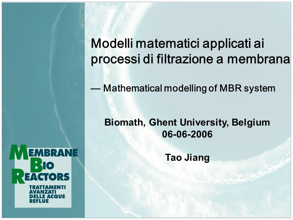 2 Overview of the presentation Modelling the biological performance of MBR Modelling of MBR fouling