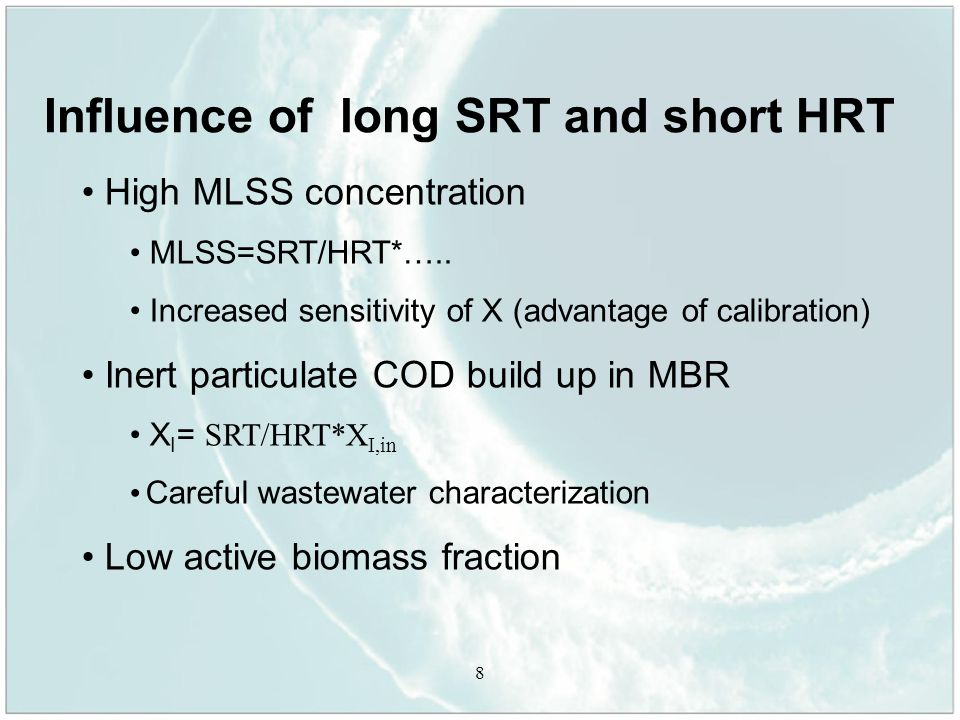9 Membrane model Simple option (BNR study) Point settler and include the colloidal fraction into X Complete option (membrane fouling study) Define new variable S_SMP (X) Define retention of S_SMP by membrane