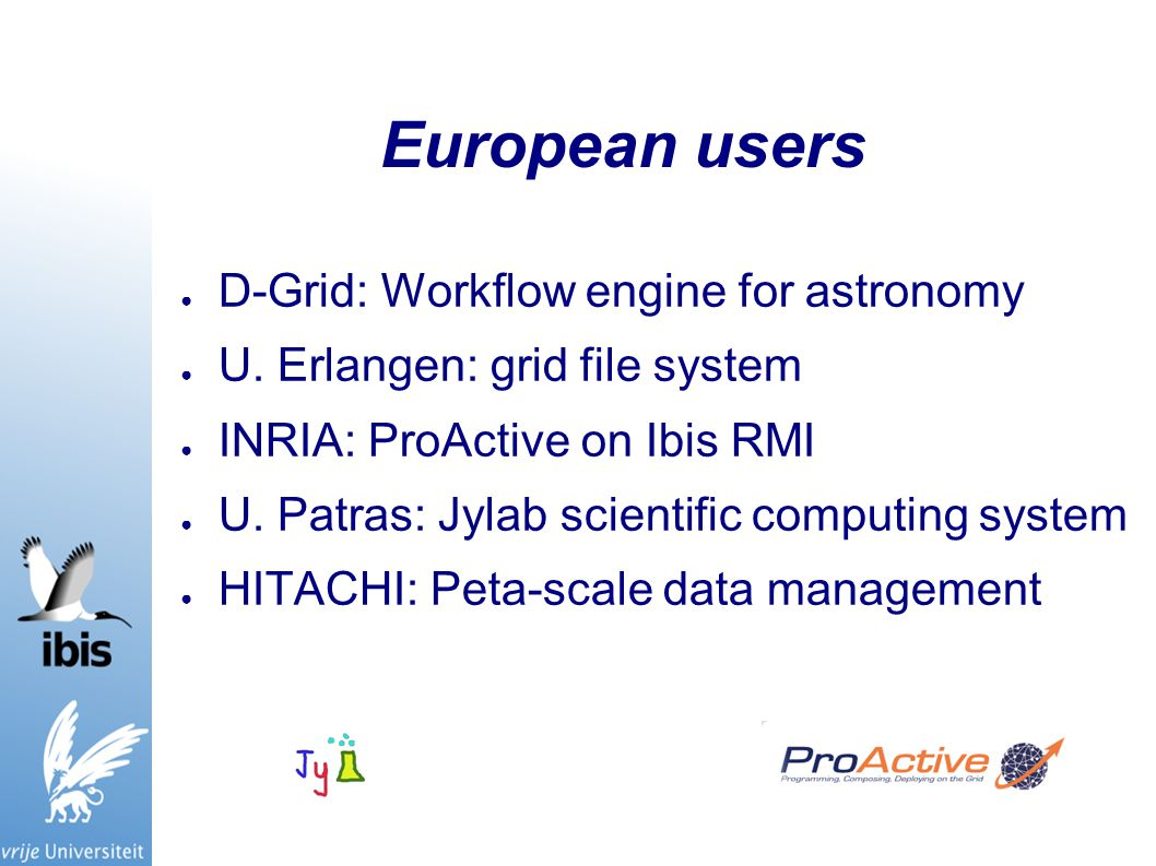 European users ● D-Grid: Workflow engine for astronomy ● U.