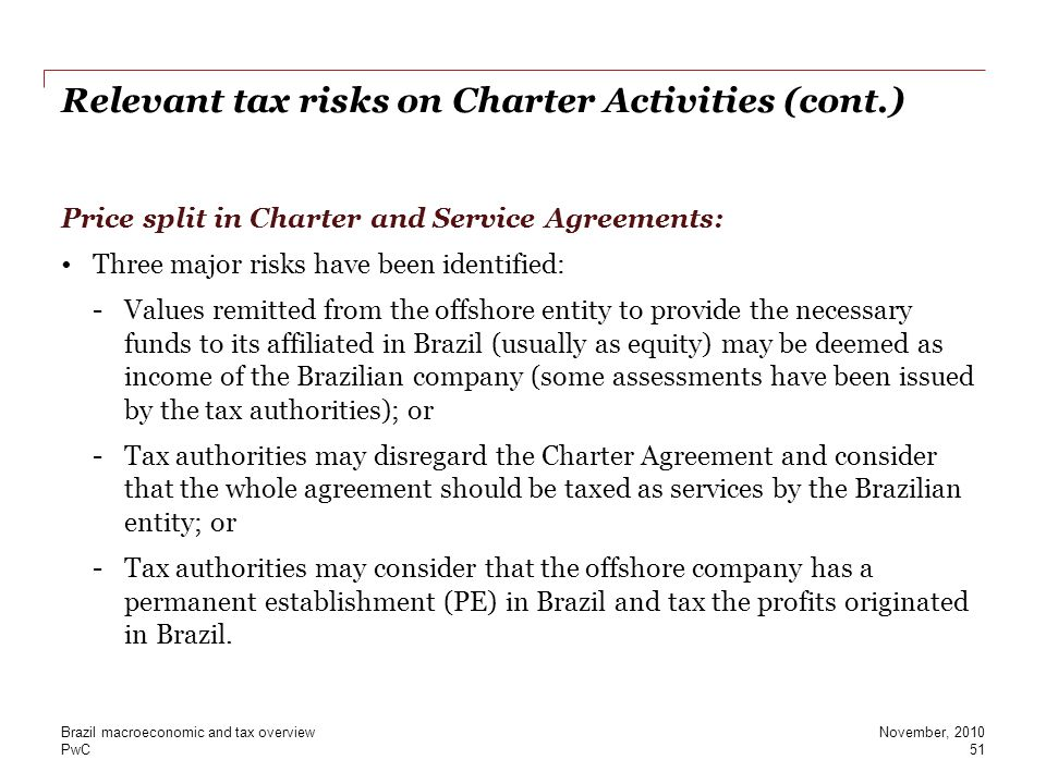 PwC Relevant tax risks on Charter Activities (cont.) Price split in Charter and Service Agreements: Three major risks have been identified: -Values re