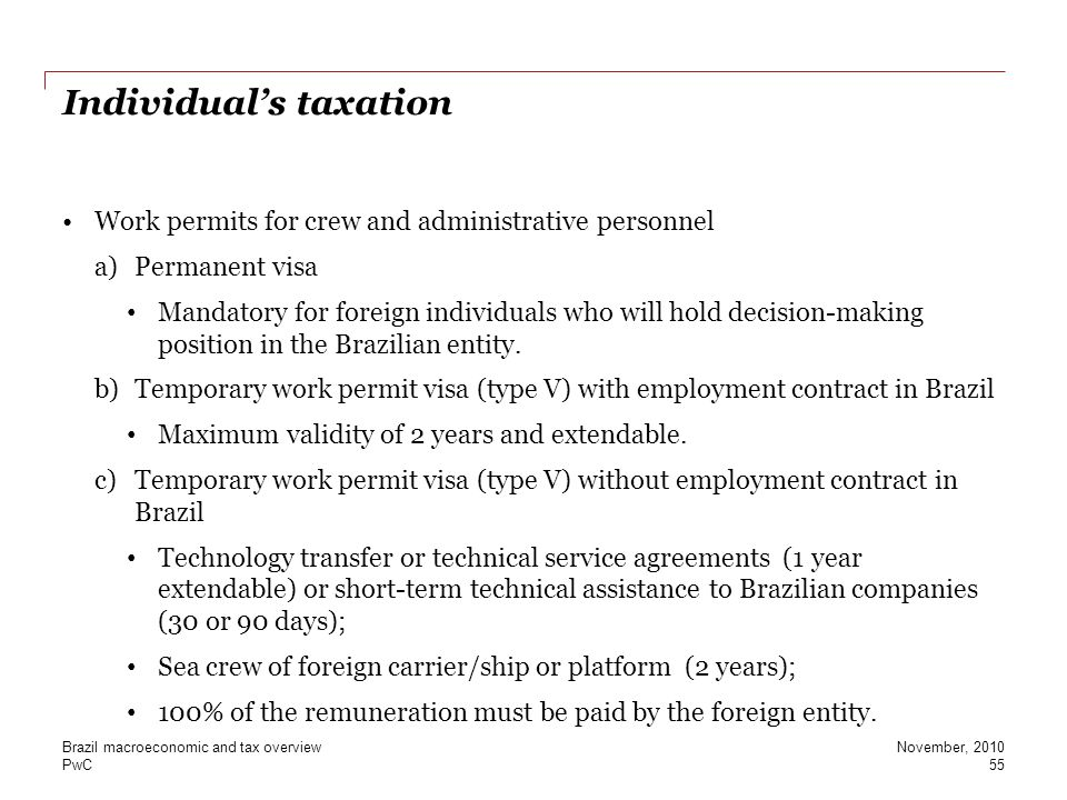 PwC Individual's taxation Work permits for crew and administrative personnel a)Permanent visa Mandatory for foreign individuals who will hold decision