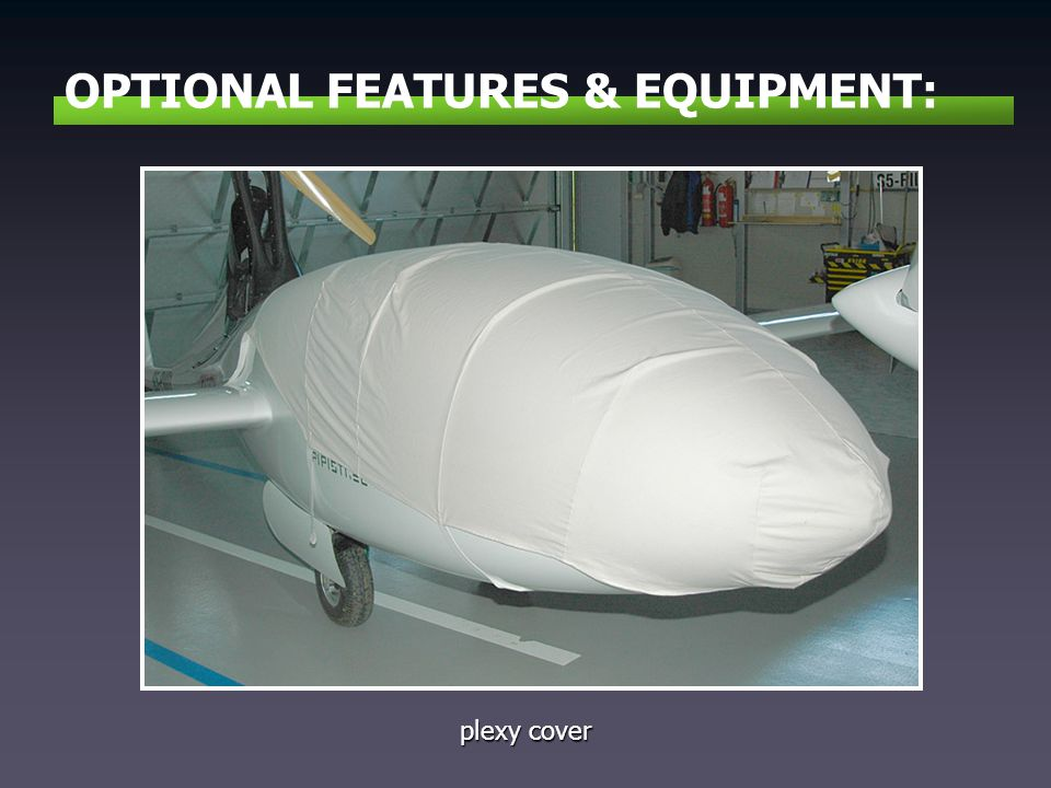 OPTIONAL FEATURES & EQUIPMENT: plexy cover