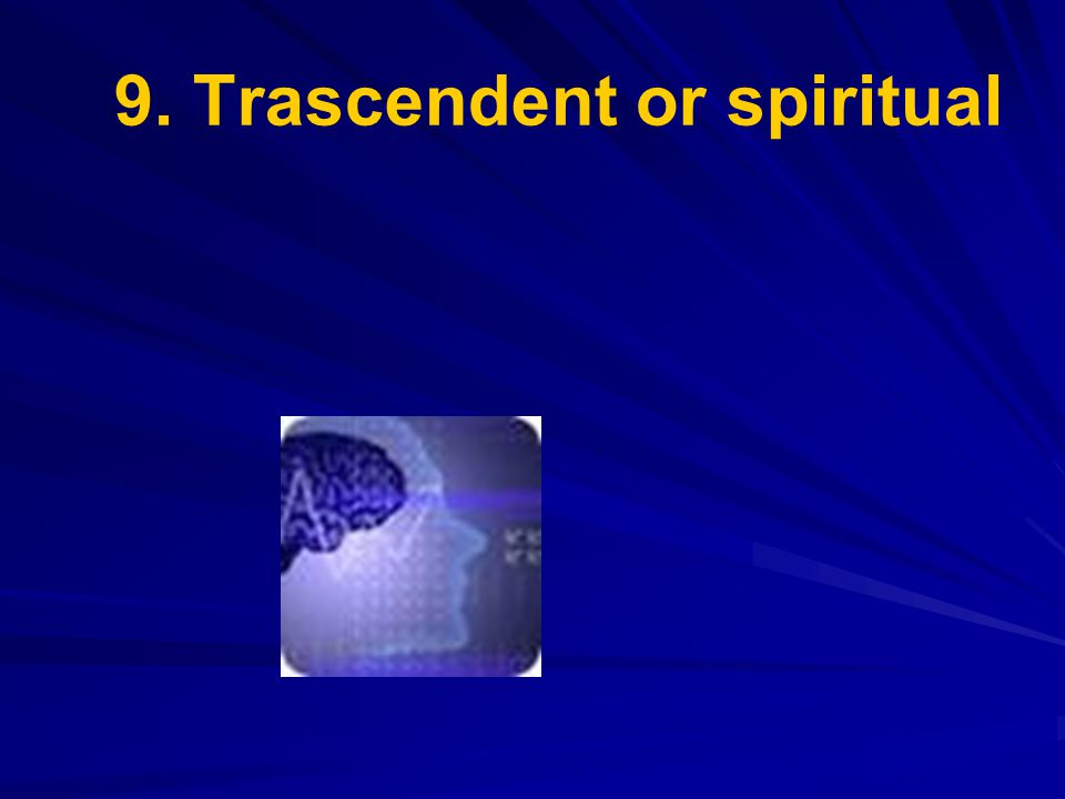 9. Trascendent or spiritual