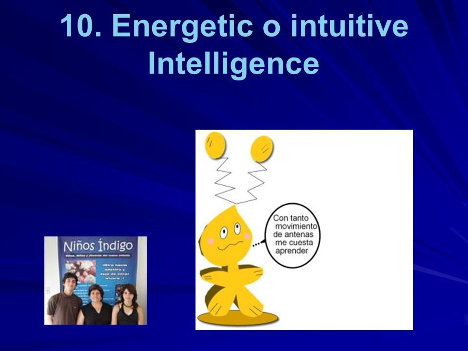 10. Energetic o intuitive Intelligence