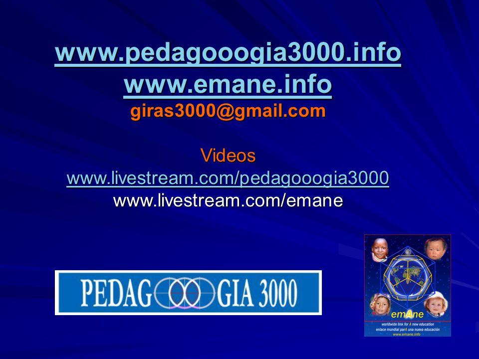 www.pedagooogia3000.info www.emane.info giras3000@gmail.comVideos www.livestream.com/pedagooogia3000 www.livestream.com/emane