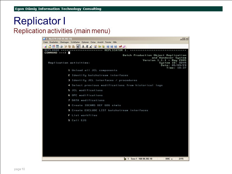 Egon Dümig Information Technology Consulting page 10 Replicator I Replication activities (main menu)