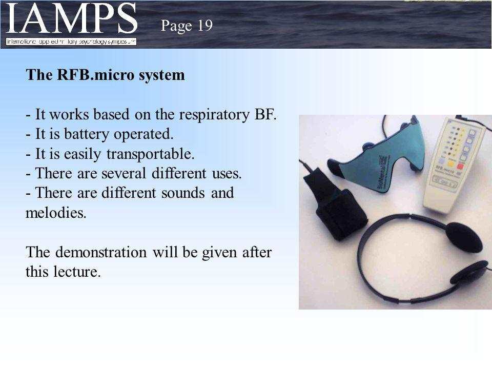 Page 19 The RFB.micro system - It works based on the respiratory BF. - It is battery operated. - It is easily transportable. - There are several diffe