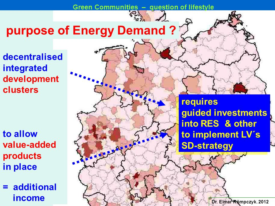 Dr. Elmar Römpczyk. 2012 decentralised integrated development clusters to allow value-added products in place = additional income purpose of Energy De