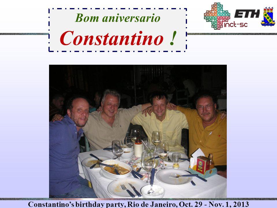 Constantino's birthday party, Rio de Janeiro, Oct. 29 - Nov. 1, 2013 Bom aniversario Constantino !